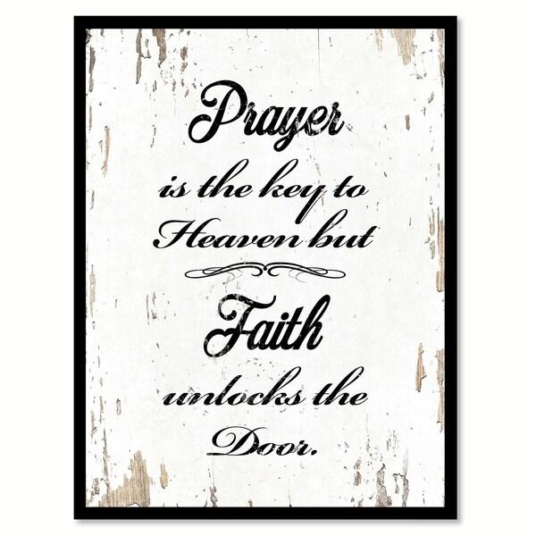 Shop Prayer Is The Key To Heaven But Faith Unlocks The