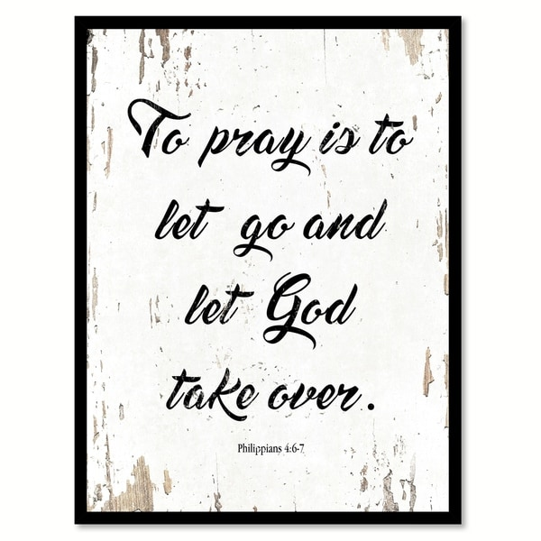 Shop To Pray Is To Let Go & Let God Take Over Philippians