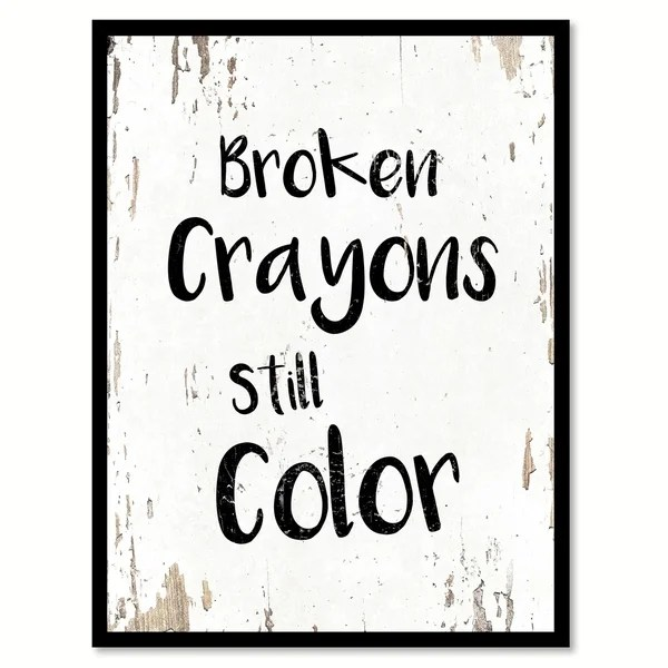 Shop Broken Crayons Still Color Motivation Quote Saying