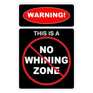 "Aluminum Warning This Is A No Whining Zone 8""x12"" Metal Novelty Sign"