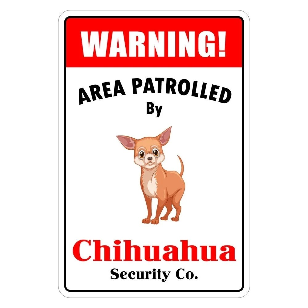 """Aluminum Warning Area Patrolled By Chihuahua 8""""X12"""" Metal Novelty Sign"""