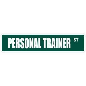 "Personal Trainer 4"" x 18"" Metal Novelty Street Sign"