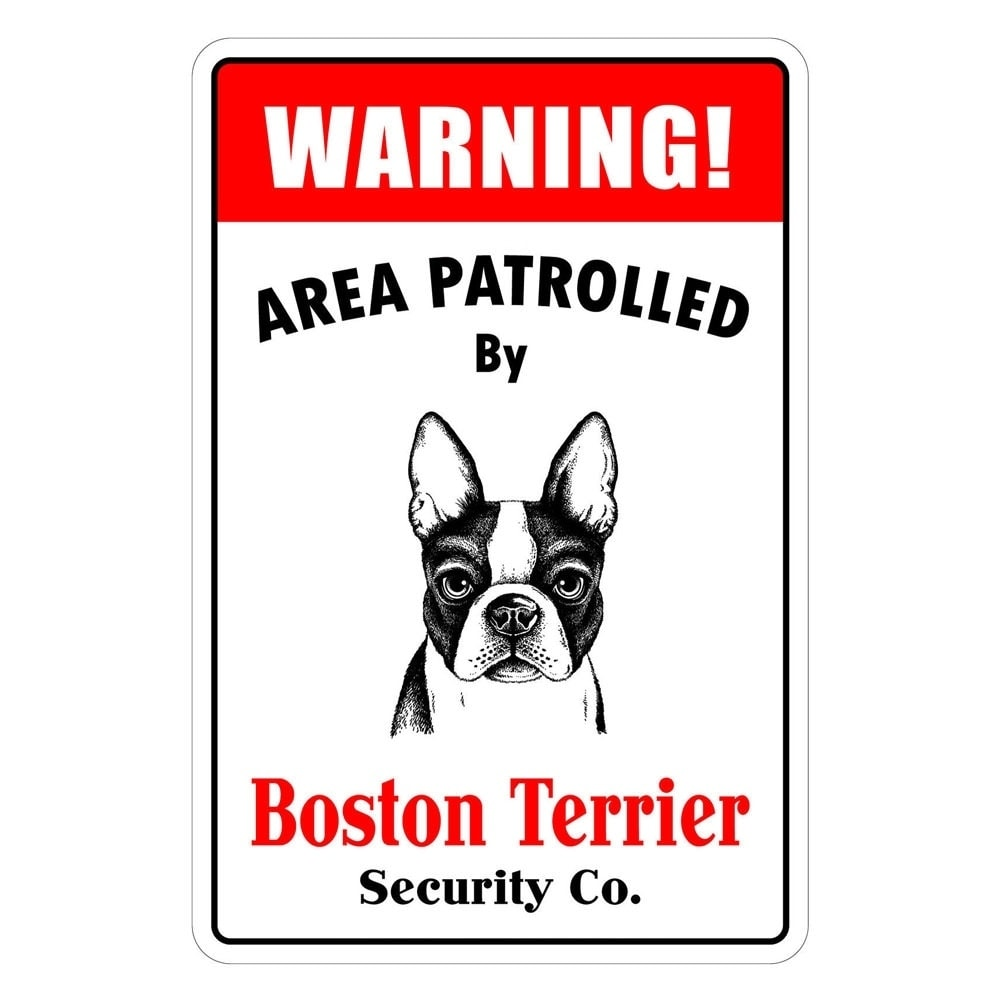 """Warning Area Patrolled By Boston Terrier 8""""X12"""" Metal Novelty Sign"""