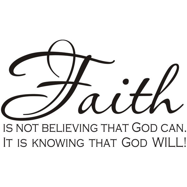 Design on Style 'Faith Is Not Believing That God Can, It