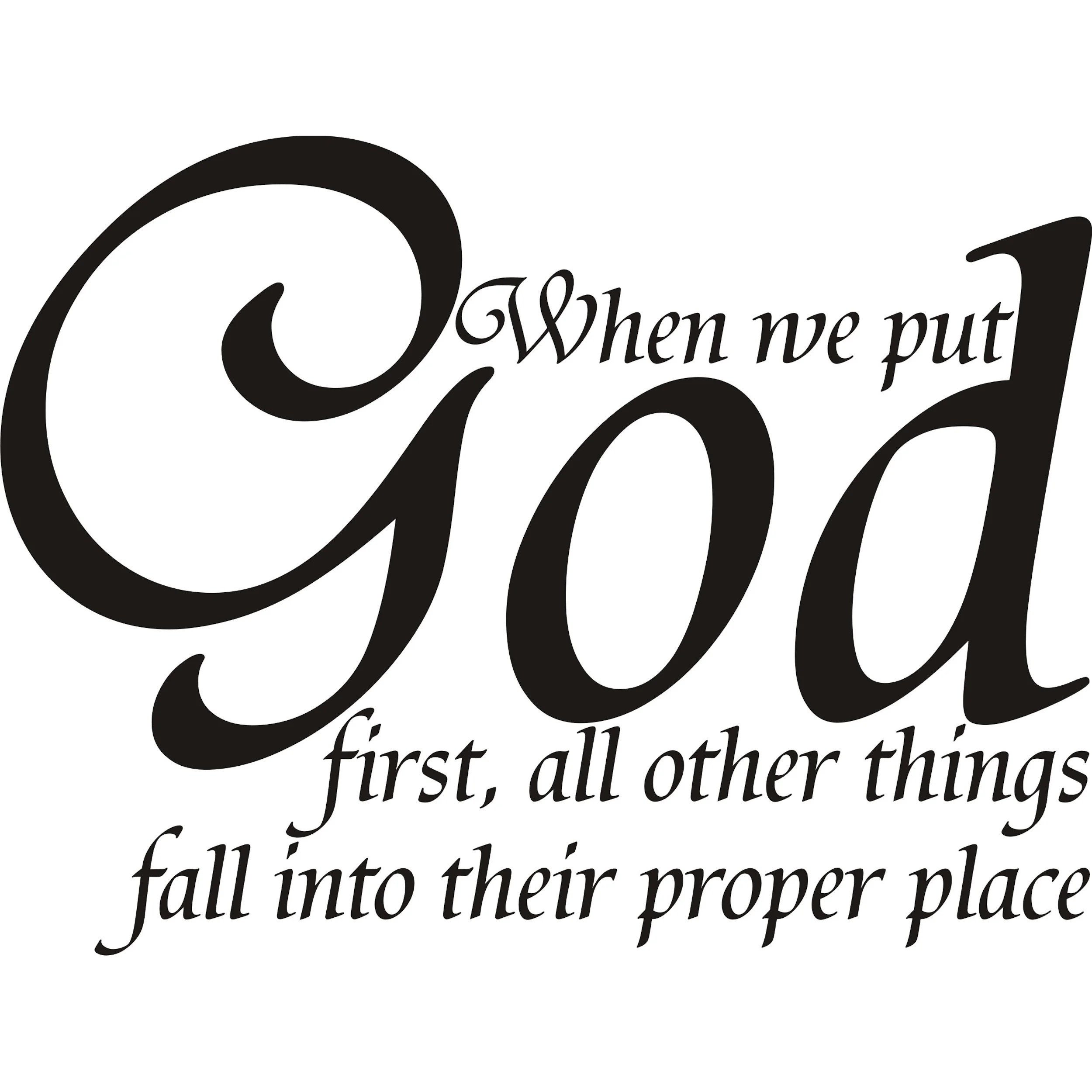Design on Style 'When we put God first, all other things fall into their proper place' Vinyl Art Quo