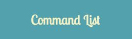Command List -忘れた時に見るコマンドリスト-へ