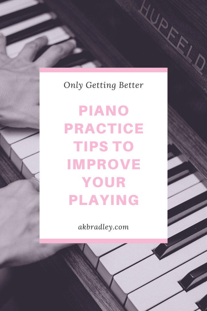 Piano Practice Tips to Improve Your Playing