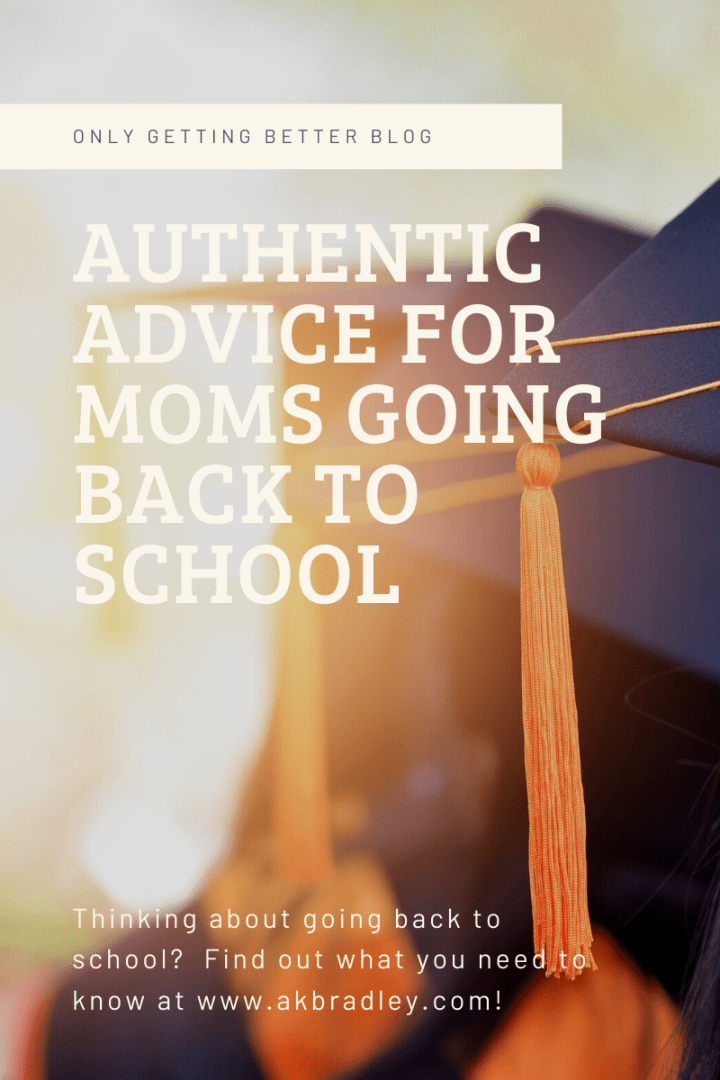 Authentic Advice for Moms Going Back to School