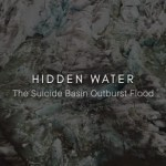 title slide: Hidden Waters: The Suicide Basin Outburst Flood