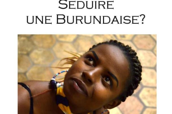 Couverture du livre ''comment séduire une burundaise (www.akeza.net)