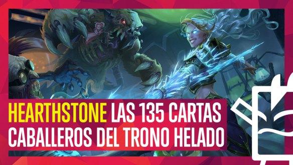 Repasamos las 135 cartas del expansión de HearthStone Caballeros del Trono Helado