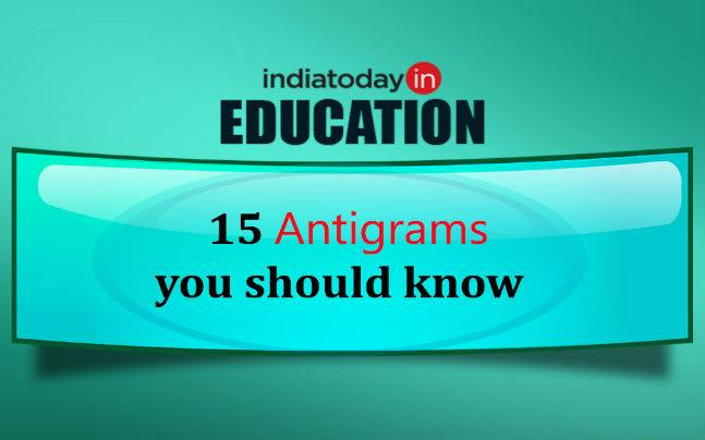 15 everyday Antigrams: Anagrams with opposite meanings - Education Today  News [ 675 x 1200 Pixel ]