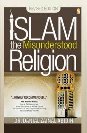 Islam the Misunderstood Religion by Danial Zainal Abidin