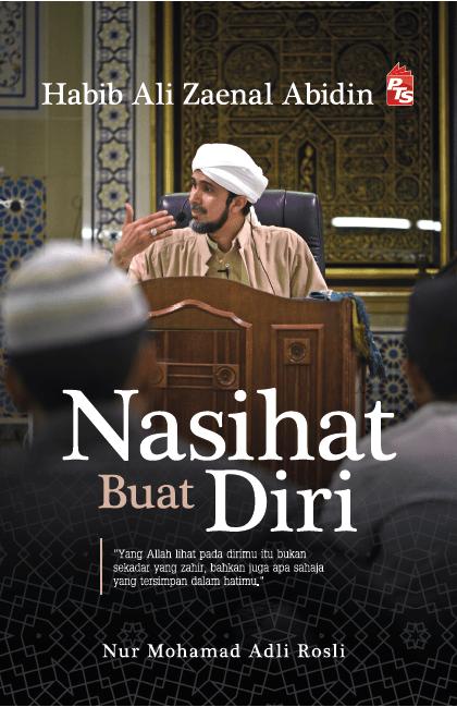Nasihat Buat Diri oleh Habib Ali Zaenal Abidin, Nur Mohamad Adli Rosli