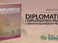 "Nova publikacija ""Diplomatija i diplomatska praksa u ranom islamskom periodu"""