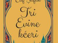 Tri Evine kćeri: Nova knjiga Elif Šafak autorice bestsellera 40 pravila ljubavi