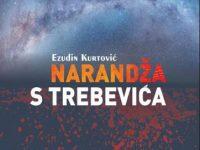 """Predstavljamo vam knjigu: """"Narandža sa Trebevića"""",autora Ezudina Kurtovića"""