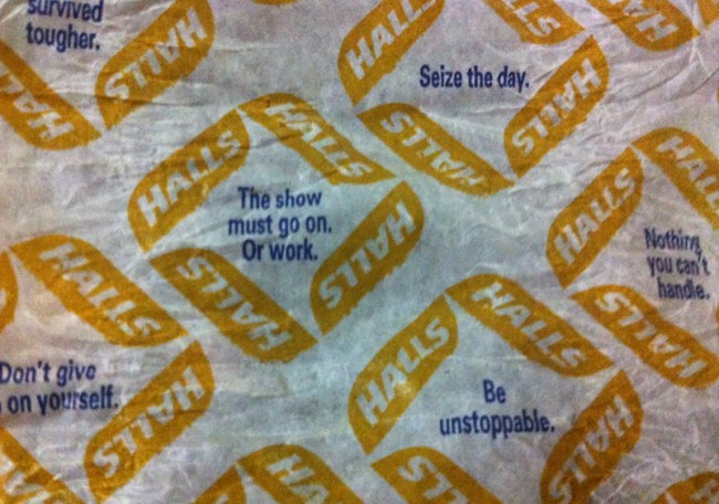 I try to get some motivation from the inspiring word on my Halls wrappers.