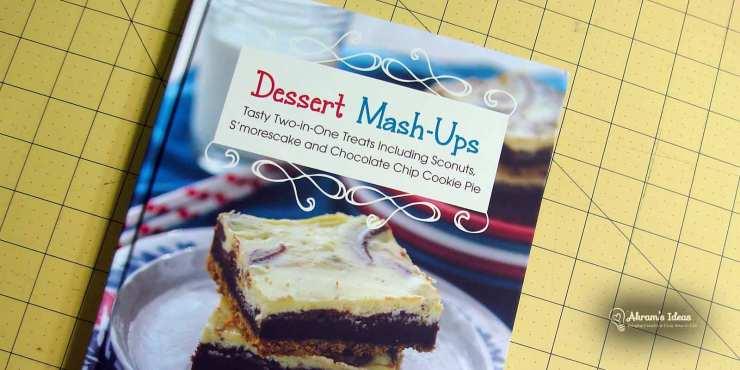Akram's Ideas: Dessert Mashups is a Tasty Treat