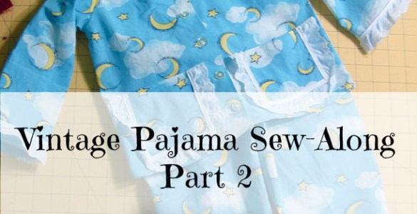 Akram's Ideas : Vintage Pajama Sew-Along Part 2