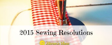 Akram's Ideas: 2015 Sewing Resolutions
