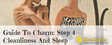 Guide To Charm: Step 4 Cleanliness And Sleep