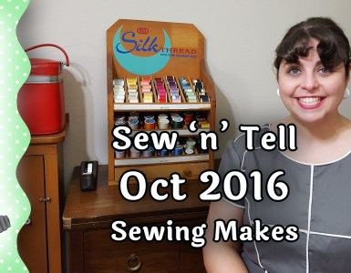 A Sew n' Tell review of my latest makes for October 2016, which includes a skirt, blouse, and sweater.
