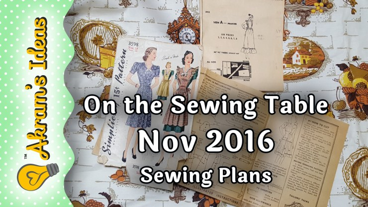 On the Sewing Table , a look at what I've got planned for sewing November 2016.