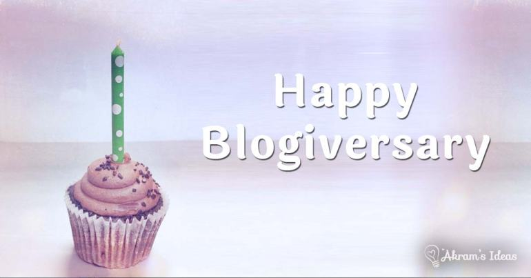 Akram's Ideas - Happy Blogiversary