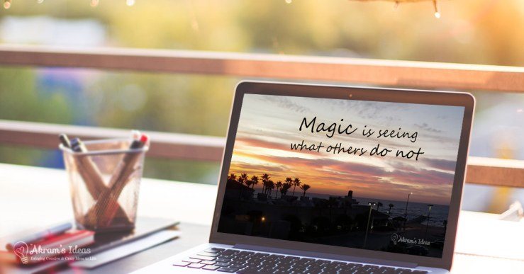 There's something almost magical about August and to help you see the Magic here are 4 magical desktop wallpapers to inspire and motivate you.
