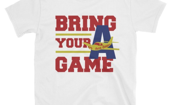 "Akron Aviators ""Bring Your 'A' Game"" T-Shirt"