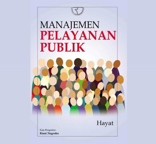 Manajemen Pelayanan Publik Hayat 2017