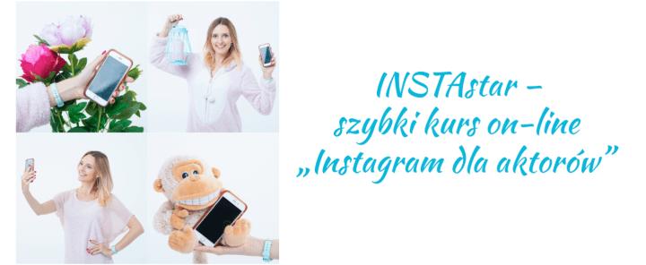 instastar kurs online Instagram dla aktorow aktorembyc
