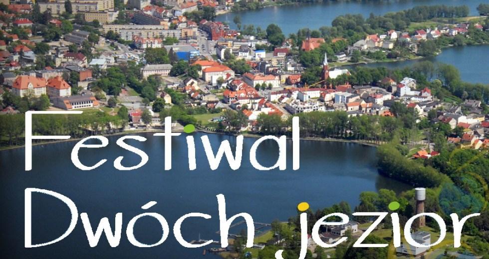 III Festiwal Dwóch Jezior odbędzie się 06-08 lipca w Wałczu