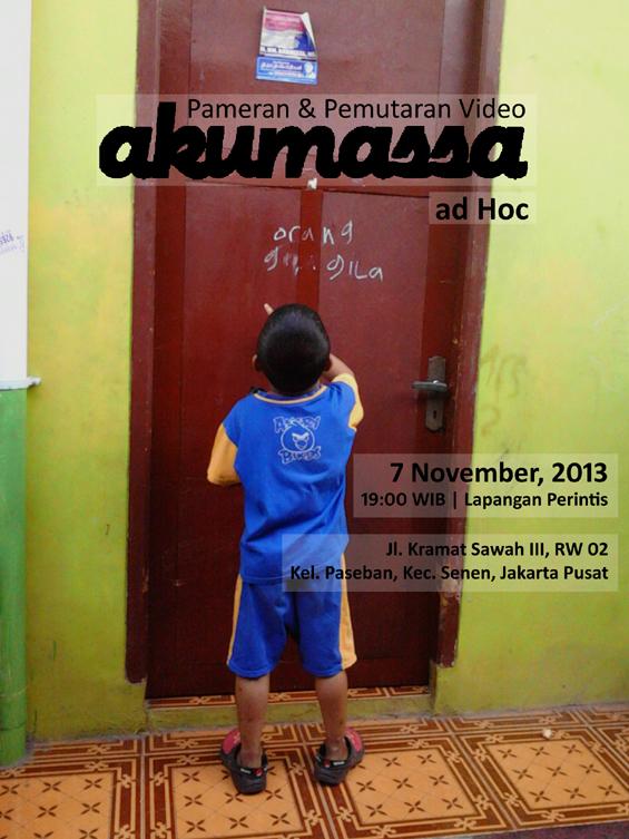 Pameran Karya & Pemutaran Video akumassa ad Hoc