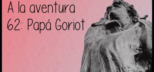62: Papá Goriot