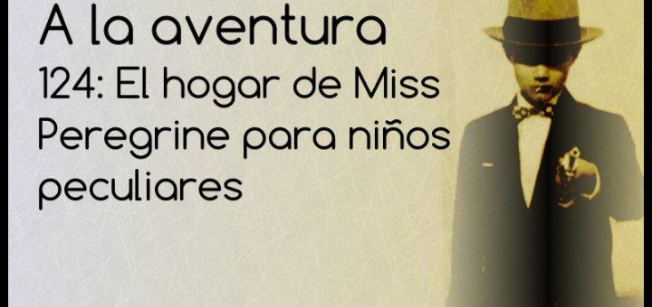 124: El hogar de Miss Peregrine para niños peculiares