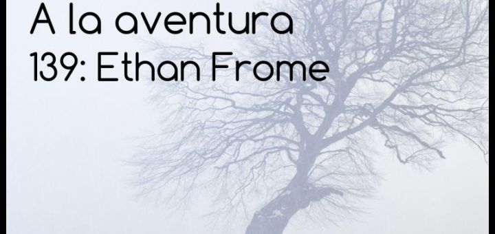 139: Ethan Frome