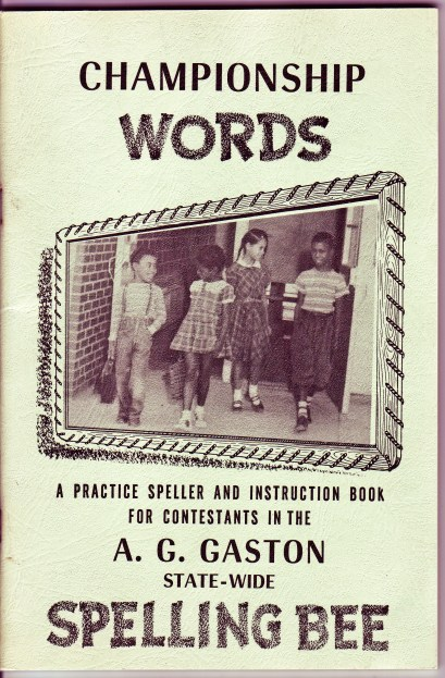 Promotional material for the statewide spelling bee founded by Birmingham businessman A.G. Gaston in 1953 to encourage academic improvement. By 1965, every school in the city participated in the bee. (From Encyclopedia of Alabama, courtesy of the Birmingham Civil Rights Institute)