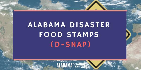 Alabama Disaster Food Stamps (D-SNAP)