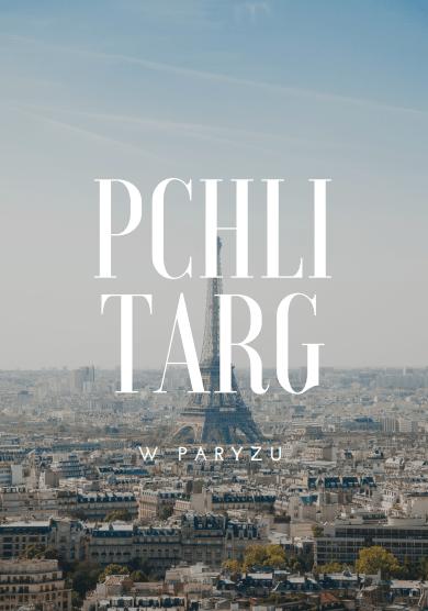 Pchli targ - targ staroci w Paryżu - relacja z wizyty