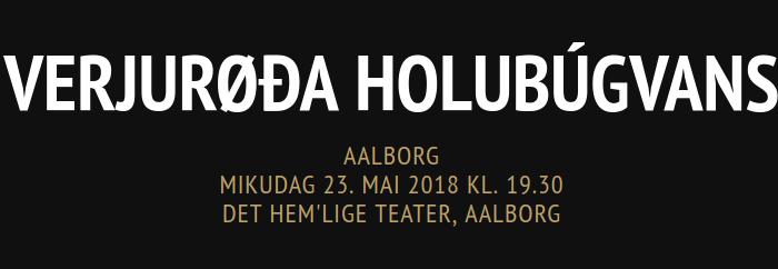 Verjurøða Holubúgvans til Aalborg!