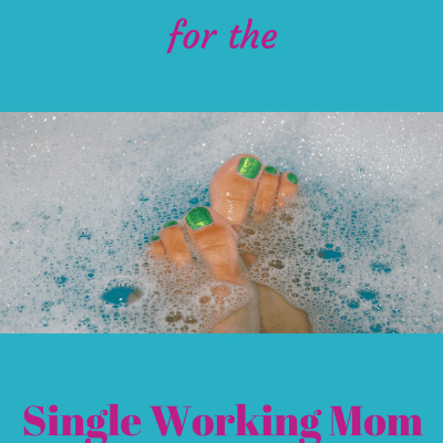 How to Self-Care as a Single Mom (so you don't run away from home)