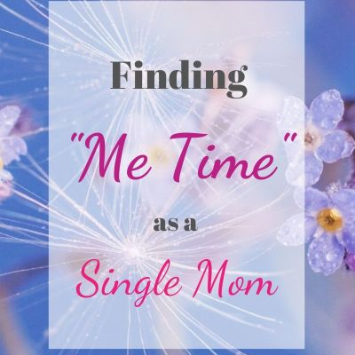 """Finding """"Me Time"""" as a Single Mom"""