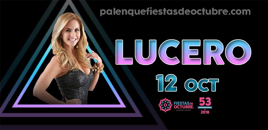 Lucero / Palenque Fiestas de octubre 2018