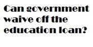 Education loan waiver in Tamilnadu