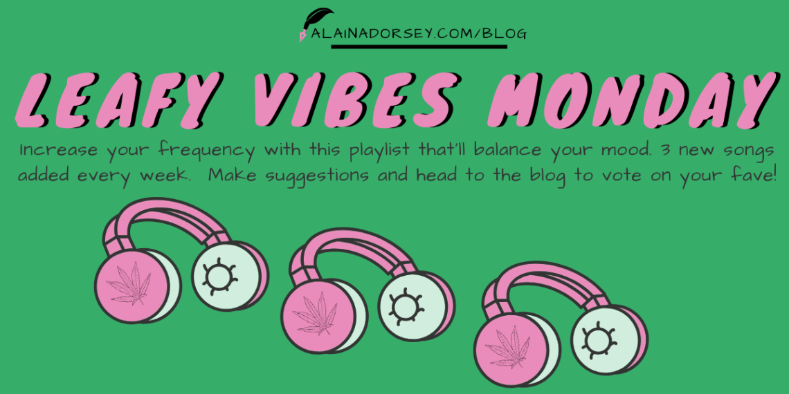 Leafy Vibes Monday 01: Welcome! - Bud Biz Lady
