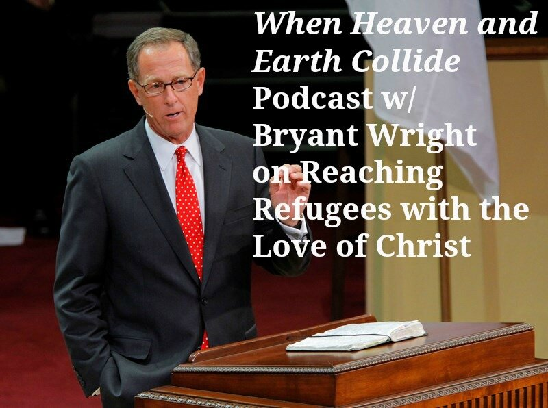 Bryant Wright on Refugee Ministry and the Love of Christ