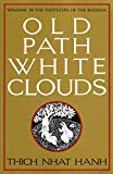 Old Path White Clouds (Best Buddhist Books for Beginners)