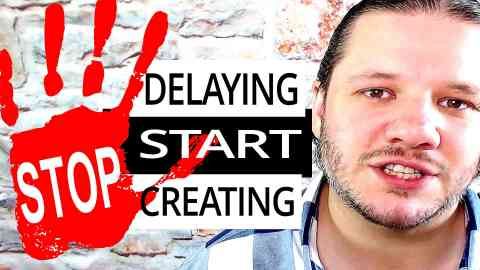 START Making YouTube Videos TODAY! STOP DELAYING!